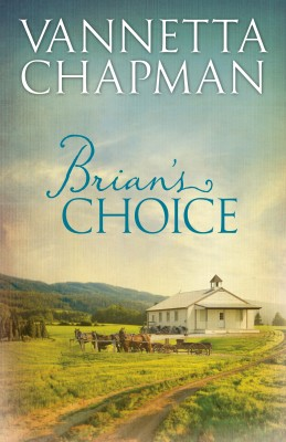 Brian's Choice by Vannetta Chapman from Vearsa in General Novel category