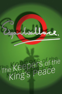 The Keepers Of The King's Peace by Edgar  Wallace from Vearsa in General Novel category