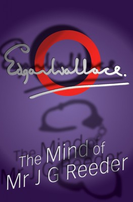 The Mind Of Mr J G Reeder by Edgar  Wallace from Vearsa in General Novel category