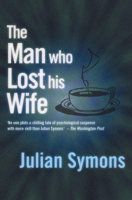 The Man Who Lost His Wife by Julian Symons from Vearsa in General Novel category