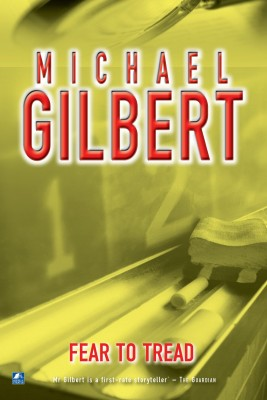 Fear To Tread by Michael Gilbert from Vearsa in General Novel category
