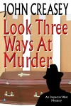Look Three Ways At Murder by John Creasey from  in  category