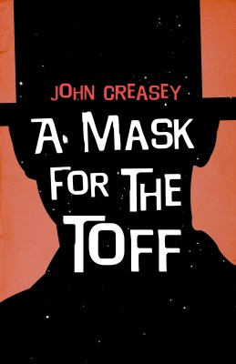 A Mask for The Toff by John Creasey from Vearsa in General Novel category