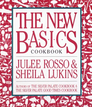 The New Basics Cookbook by Julee Rosso from Vearsa in Recipe & Cooking category