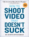 How to Shoot Video That Doesn't Suck by Steve Stockman from  in  category