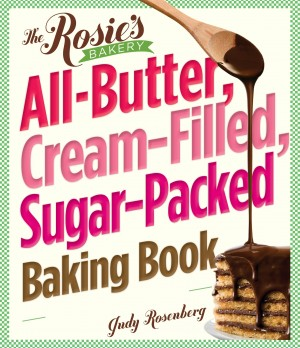 The Rosie's Bakery All-Butter, Cream-Filled, Sugar-Packed Baking Book by Judy Rosenberg from Vearsa in Recipe & Cooking category