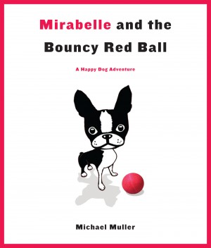 Mirabelle and the Bouncy Red Ball by Michael Muller from Vearsa in Teen Novel category