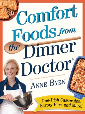 Comfort Food from the Dinner Doctor by Anne Byrn from Vearsa in Recipe & Cooking category