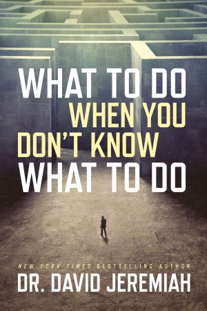 What to Do When You Don't Know What to Do                                                            by David Jeremiah from Vearsa in Business & Management category