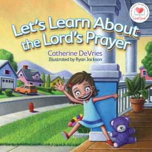 Let's Learn about The Lord's Prayer by Catherine DeVries from Vearsa in Teen Novel category