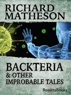 Backteria and Other Improbable Tales by Richard Matheson from Vearsa in General Novel category