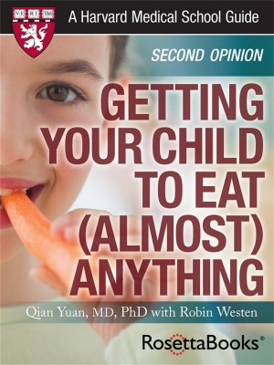 Getting Your Child to Eat (Almost) Anything by Robin Westen from Vearsa in Parenting category