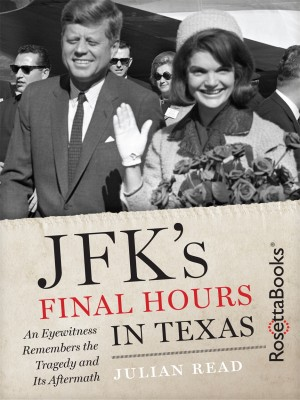 JFK's Final Hours In Texas by Julian Read from Vearsa in History category