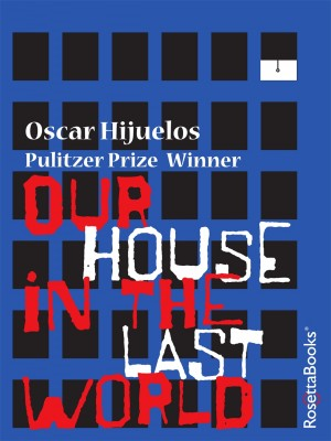 Our House in the Last World by Oscar Hijuelos from Vearsa in General Novel category