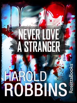 Never Love A Stranger by Harold Robbins from Vearsa in General Novel category