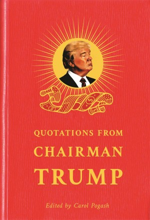 Quotations from Chairman Trump by RosettaBooks from  in  category