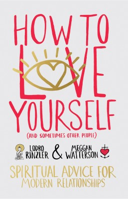 How to Love Yourself (and Sometimes Other People) by Lodro  Rinzler from Vearsa in Motivation category