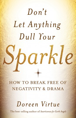 Don't Let Anything Dull Your Sparkle by Doreen Virtue from Vearsa in Religion category