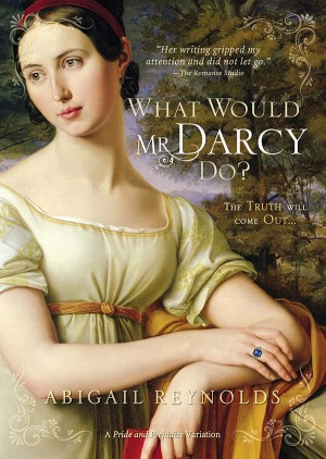 What Would Mr. Darcy Do? by Abigail Reynolds from Vearsa in General Novel category