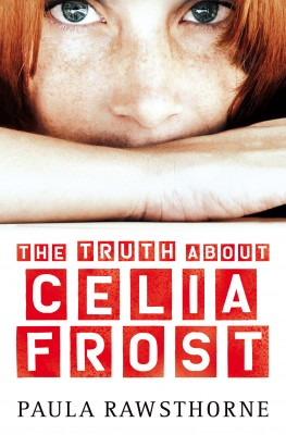 The Truth About Celia Frost by Paula Rawsthorne from Vearsa in Teen Novel category