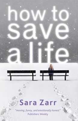 How To Save A Life by Sara Zarr from Vearsa in Teen Novel category