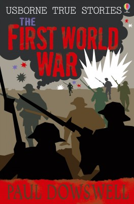 True Stories of the First World War by Paul Dowswell from Vearsa in Teen Novel category