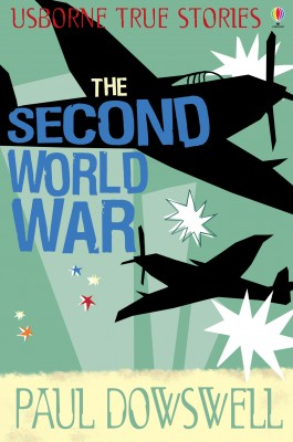 True Stories of the Second World War by Paul Dowswell from Vearsa in Teen Novel category