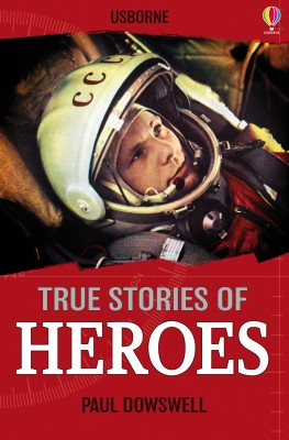 True Stories of Heroes by Paul Dowswell from Vearsa in Teen Novel category