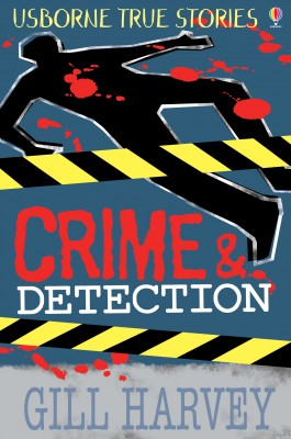 True Stories of Crime and Detection by Gill Harvey from Vearsa in Teen Novel category