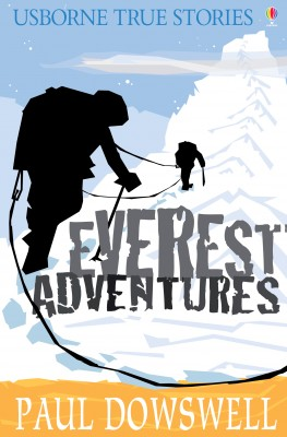 True Stories Everest Adventures by Paul Dowswell from Vearsa in Teen Novel category