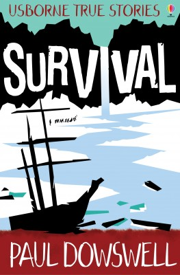 True Stories of Survival by Paul Dowswell from Vearsa in Teen Novel category