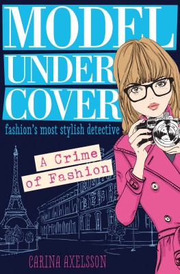 Model Under Cover – A Crime of Fashion by Carina Axelsson from Vearsa in Teen Novel category