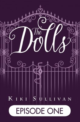 The Dolls - Episode 1 by Kiki Sullivan from Vearsa in Teen Novel category