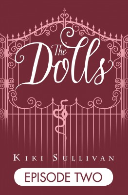The Dolls - Episode 2 by Kiki Sullivan from Vearsa in Teen Novel category