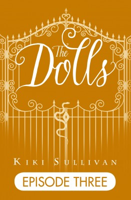 The Dolls - Episode 3 by Kiki Sullivan from Vearsa in Teen Novel category
