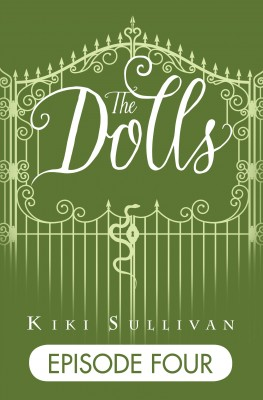 The Dolls - Episode 4 by Kiki Sullivan from Vearsa in Teen Novel category