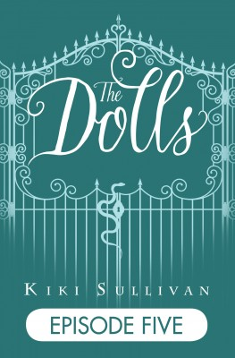 The Dolls - Episode 5 by Kiki Sullivan from  in  category