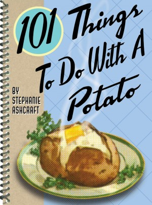 101 Things to Do with a Potato by Stephanie Ashcraft from  in  category