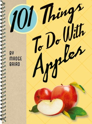 101 Things to Do With Apples by Madge Baird from Vearsa in Recipe & Cooking category