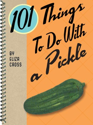 101 Things to do with a Pickle by Eliza Cross from Vearsa in Recipe & Cooking category