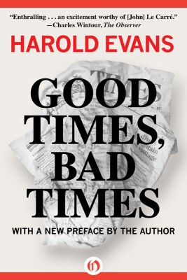 Good Times, Bad Times by Harold Evans from Vearsa in Autobiography & Biography category
