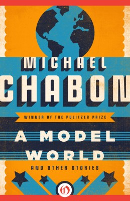 A Model World by Michael Chabon from Vearsa in General Novel category