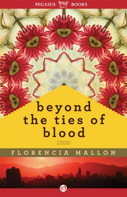 Beyond the Ties of Blood by Florencia Mallon from Vearsa in General Novel category