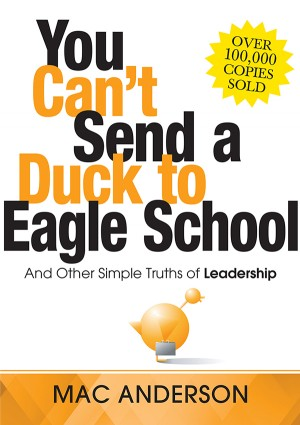 You Can't Send a Duck to Eagle School by Mac Anderson from Vearsa in Business & Management category