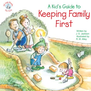 A Kid's Guide to Keeping Family First by J. S. Jackson from Vearsa in Motivation category