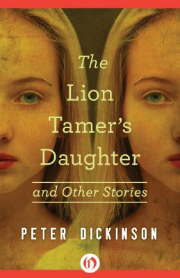 The Lion Tamer's Daughter by Peter Dickinson from Vearsa in Teen Novel category