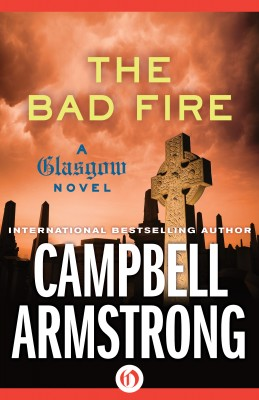 The Bad Fire by Campbell Armstrong from Vearsa in General Novel category