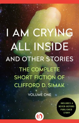 I Am Crying All Inside by Clifford D. Simak from Vearsa in General Novel category