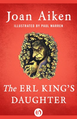The Erl King's Daughter by Joan Aiken from Vearsa in Teen Novel category