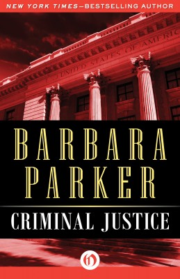Criminal Justice by Barbara Parker from Vearsa in General Novel category